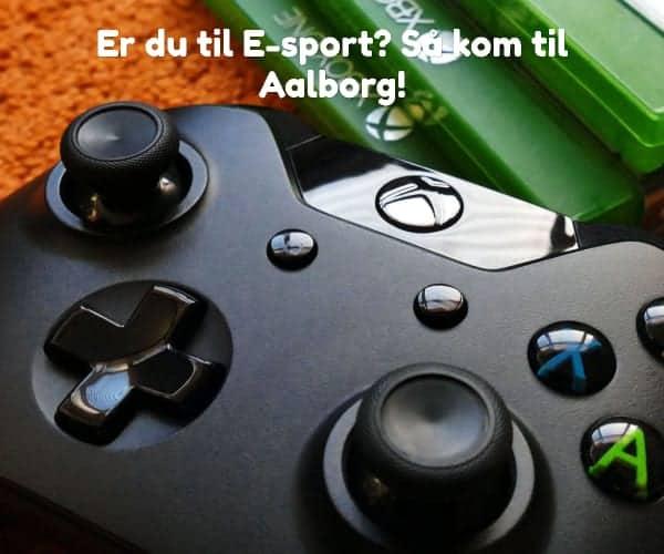 Er du til E-sport? Så kom til Aalborg!