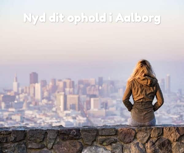 Nyd dit ophold i Aalborg