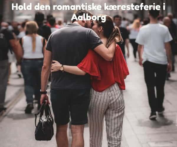 Hold den romantiske kæresteferie i Aalborg