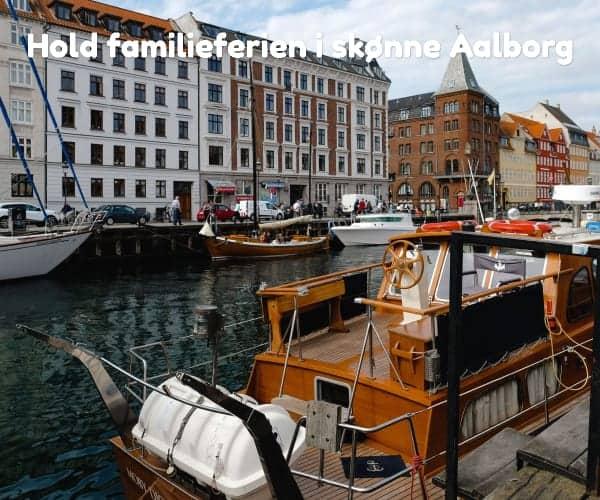 Hold familieferien i skønne Aalborg