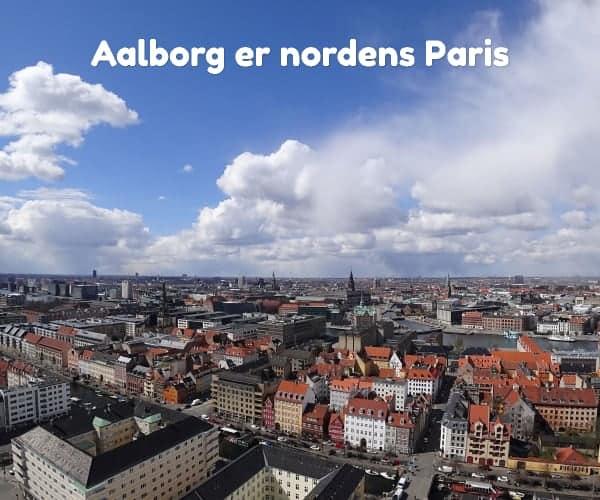 Aalborg er nordens Paris
